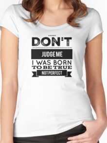 To be true Women's Fitted Scoop T-Shirt