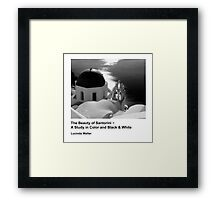 Book! The Beauty of Santorini ~ A Study in Color and Black & White Framed Print