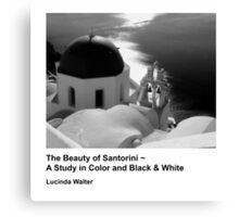 Book! The Beauty of Santorini ~ A Study in Color and Black & White Canvas Print