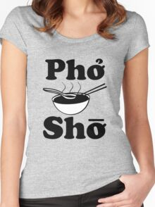Pho Sho funny saying vietnamese soup Women's Fitted Scoop T-Shirt