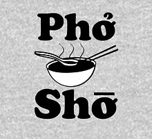 Pho Sho funny saying vietnamese soup Unisex T-Shirt
