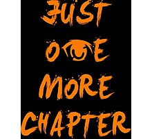 Just One More Chapter Anime Manga Shirt Photographic Print