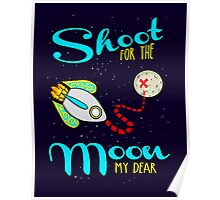 Shoot For the Moon My Dear Poster