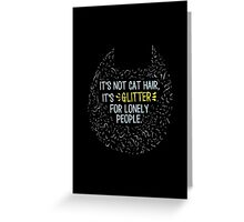 Glitter for Lonely People Greeting Card