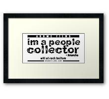 People Collector - Black (WFARB) Framed Print