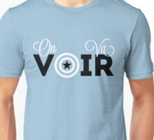 On Va Voir Unisex T-Shirt