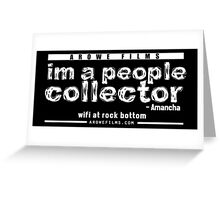 People Collector - White (WFARB) Greeting Card