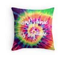 Don't Panic! It's Organic! Throw Pillow