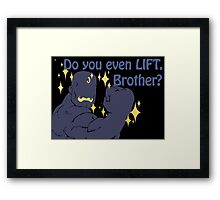 Quotes and quips - do you even lift Framed Print