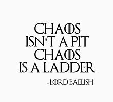 Chaos isn't a pit. Chaos is a ladder Unisex T-Shirt