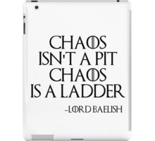 Chaos isn't a pit. Chaos is a ladder iPad Case/Skin