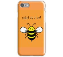 Naked as a bee, cute bumble bee happy art iPhone Case/Skin