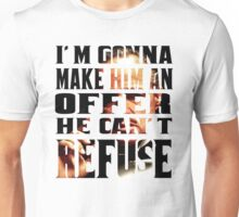 AN OFFER HE CAN'T REFUSE Unisex T-Shirt