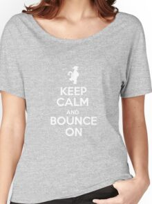 Keep Calm and Bounce On Women's Relaxed Fit T-Shirt