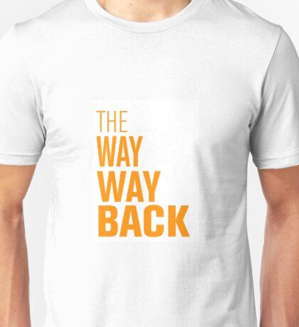 The way way back Unisex T-Shirt