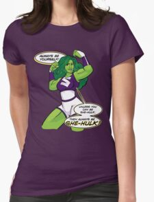 Always Be She-Hulk Womens Fitted T-Shirt