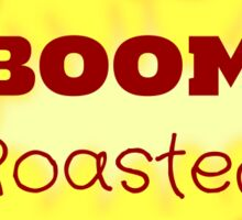 BOOM Roasted! Sticker