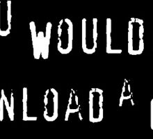 Would you? Sticker