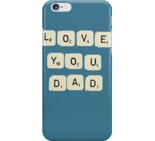 Father's Day - Love you Dad  iPhone Case/Skin
