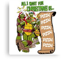 All I Want for Christmas is Pizza - Ninja Turtles Canvas Print