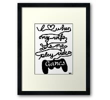 What Gamers Love Framed Print