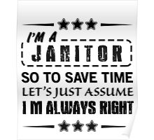 I'm Always Right - Janitors Poster