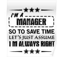 I'm Always Right - Managers Poster