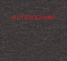LETS GO CHAMP Hoodie