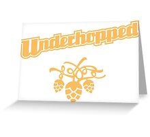 Underhopped Greeting Card