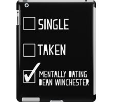 Mentally Dating Dean Winchester iPad Case/Skin