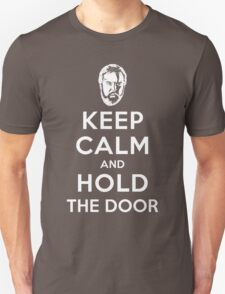 Keep Calm and Hold the Door T-Shirt
