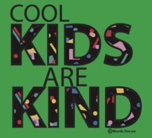 Cool Kids Are Kind  One Piece - Short Sleeve
