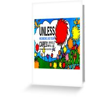 Unless The Lorax Greeting Card