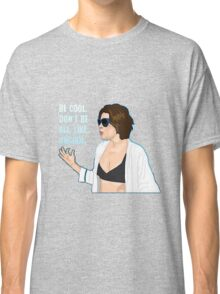 Don't Be All Uncool Classic T-Shirt