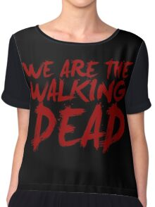We Are The Walking Dead Chiffon Top