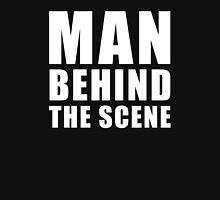 Man Behind The Scene Unisex T-Shirt