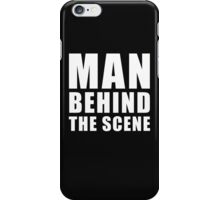 Man Behind The Scene iPhone Case/Skin
