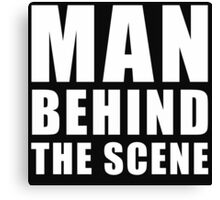 Man Behind The Scene Canvas Print