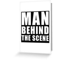 Man Behind The Scene Greeting Card