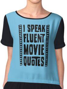 I Speak Fluent Movie Quotes Chiffon Top