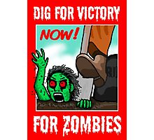Dig For Victory For Zombies Photographic Print