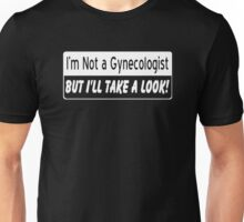 Not a Gynegologist Funny Saying Unisex T-Shirt