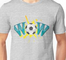 Wow with soccer ball Unisex T-Shirt
