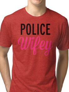 Police Wifey Quote Tri-blend T-Shirt