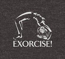 Get some exorcise! Unisex T-Shirt