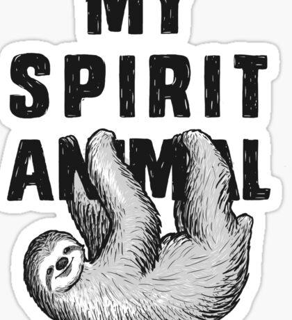 Sloth - my spirit animal Sticker