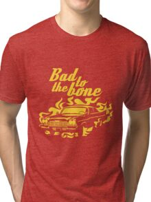Bad to the bone Tri-blend T-Shirt