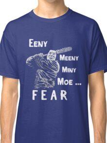 EENY MEENY MINY MOE NEGAN COMING Classic T-Shirt