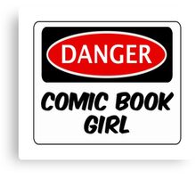 COMIC BOOK GIRL, FUNNY FAKE SAFETY DANGER SIGN  Canvas Print