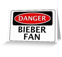 DANGER BIEBER FAN FAKE FUNNY SAFETY SIGN SIGNAGE Greeting Card